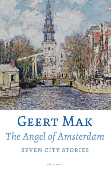 The angel of Amsterdam - Geert Mak