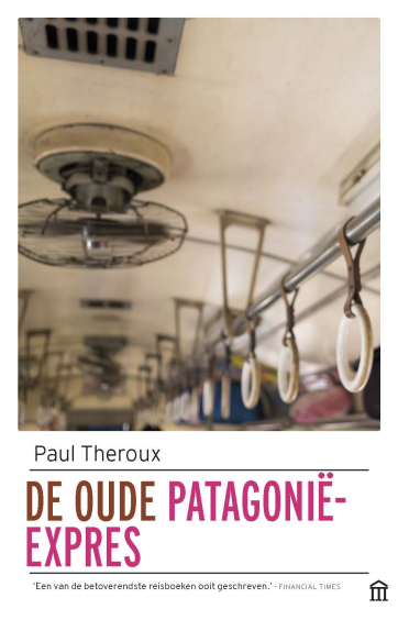 De oude Patagonië-Express - Paul Theroux