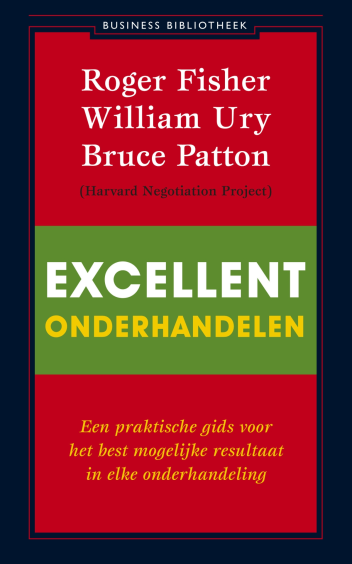 Excellent onderhandelen - Roger FisherBruce PattonWilliam Ury