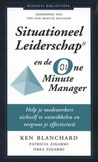 Situationeel leiderschap II en de one minute manager - Ken Blanchard
