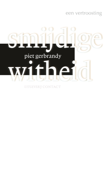 Smijdige witheid - Piet Gerbrandy