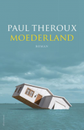 Moederland - Paul Theroux