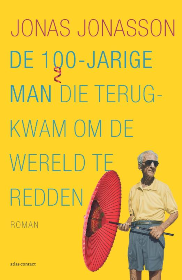 De 100-jarige man die terugkwam om de wereld te redden - Jonas Jonasson