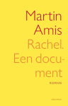 Rachel, een document - Martin Amis