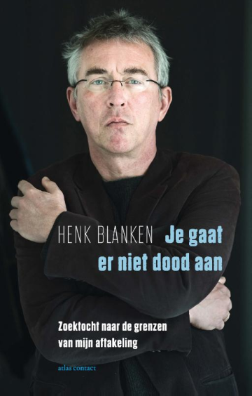 Je gaat er niet dood aan - Henk Blanken