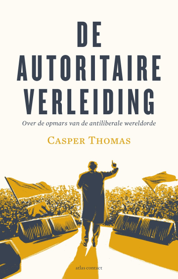 De autoritaire verleiding - Casper Thomas