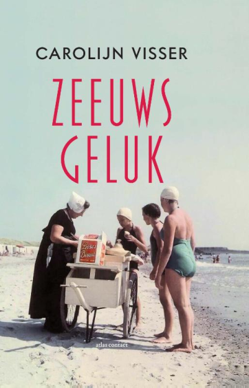 Zeeuws geluk - Carolijn Visser