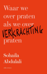 Waar we over praten als we over verkrachting praten - Sohaila Abdulali