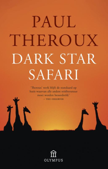 Dark star safari - Paul Theroux