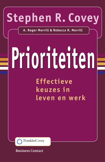 Prioriteiten - Stephen R. Covey