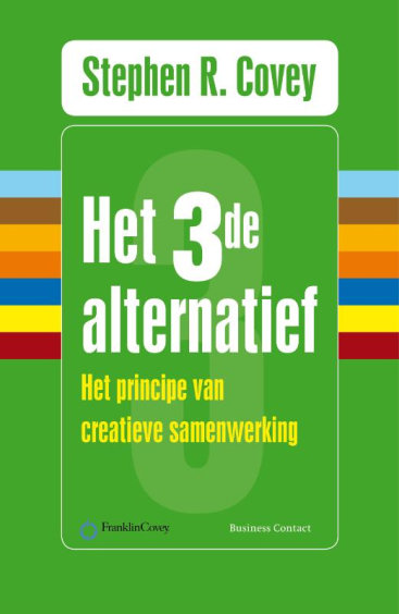 Het derde alternatief - Stephen R. Covey