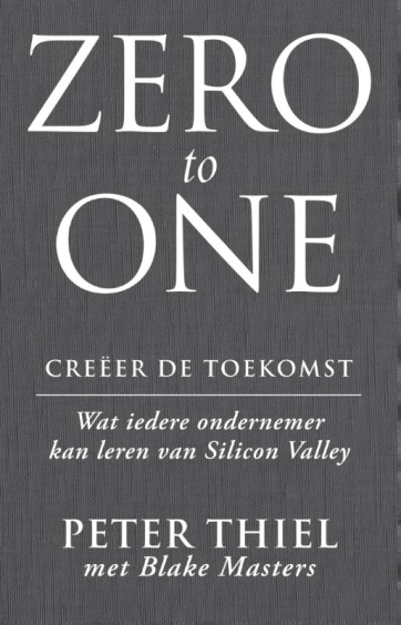 Zero to one: creeer de toekomst - Peter ThielBlake Masters