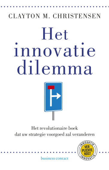 Het innovatiedilemma - Clayton M. Christensen