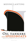 Oil tankers and speedboats - Menno Lanting